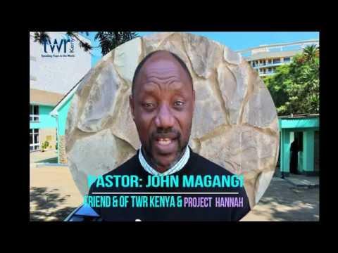 Pastor John Magangi words of blessings to TWR Kenya