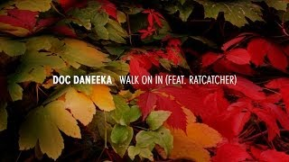 Doc Daneeka - Walk On In feat. Ratcatcher  (Numbers)