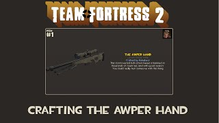 Team Fortress 2 - Crafting the Awper Hand