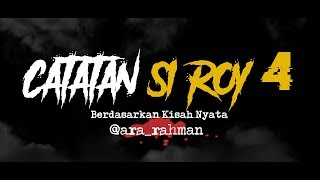 Cerita Horor True Story #94 - Catatan Si Roy 4