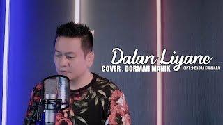 Dalan Liyane - Dorman Manik ( Cover Video )