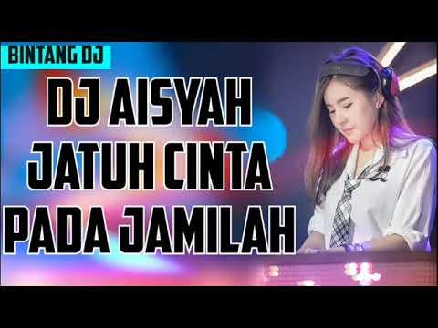 Dj Aisyah Jatuh Cinta Pada Jamilah Remex Song Youtube
