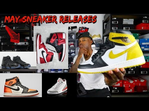 MAY 2018 SNEAKER RELEASES!! ARE THE DRAKE/RAPTOR 4s REALLY RELEASING!!?? MUST WATCH!!