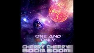 Cherry Cherry Boom Boom - One and only (B-Syde Remix)