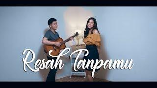 Gambar cover Resah Tanpamu - Anji feat. Titik Kamal || idhuy,febryan , stela - cover
