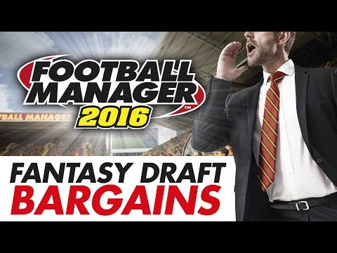 BEST Fantasy Draft Mode Bargains | Football Manager 2016