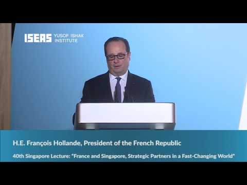 The 40th Singapore Lecture by H.E. François Hollande, President of The French Republic
