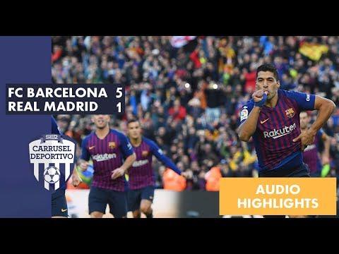 Barcelona vs Real Madrid, 5-1: resumen sonoro en Carrusel Deportivo