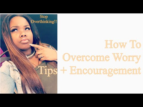 How to Overcome Worry | Encouragement Monday