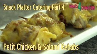 Snack Platter Catering Part 4 - Petit Chicken & Salami Kebabs Au Gratin - Cocktail Chicken Kebabs