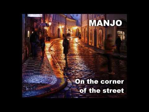 MANJO - On the corner of the street