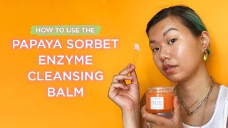 Why You Need to Double-Cleanse Ft. Glow Recipe's Papaya Sorbet Smoothing Enzyme Cleansing Balm
