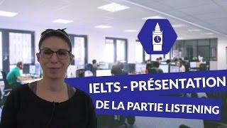 Anglais - IELTS : Présentation de la partie Listening