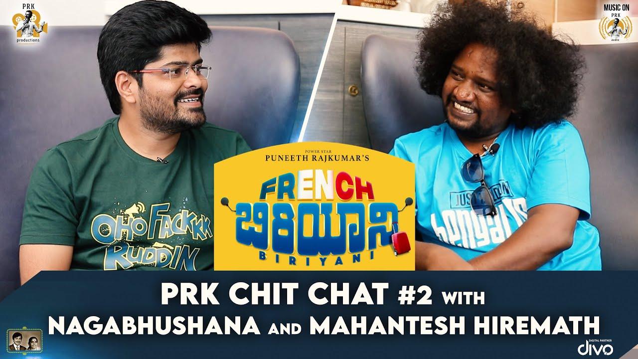 PRK Chit Chat #2 With Nagabhushana and Mahantesh Hiremath | French Biriyani
