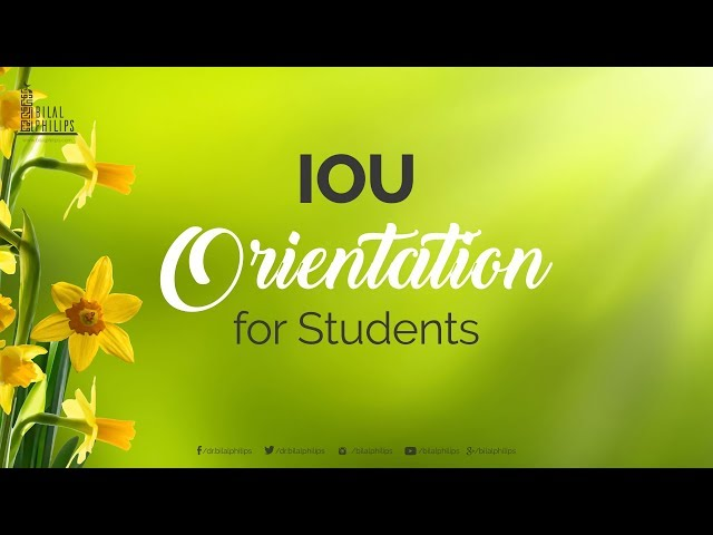 IOU - Orientation for Students - Dr. Bilal Philips [HD]