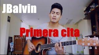 J Balvin - Primera Cita (cover acústico)  ACORDES