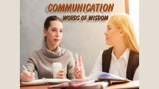 Communication Words of Wisdom