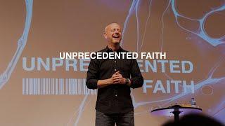 UNPRECEDENTED FAITH | PASTOR PHIL JOHNSON