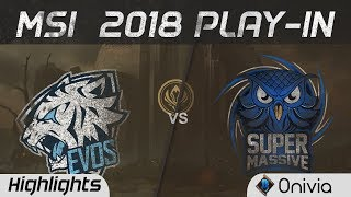 EVOS vs SUP Highlights Game 3 MSI 2018 Play In EVOS Esports vs SuperMassive by Onivia