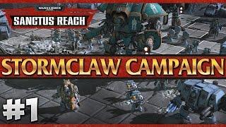 THUNDERHAWK DOWN! Warhammer 40K: Sanctus Reach - Stormclaw Campaign #1