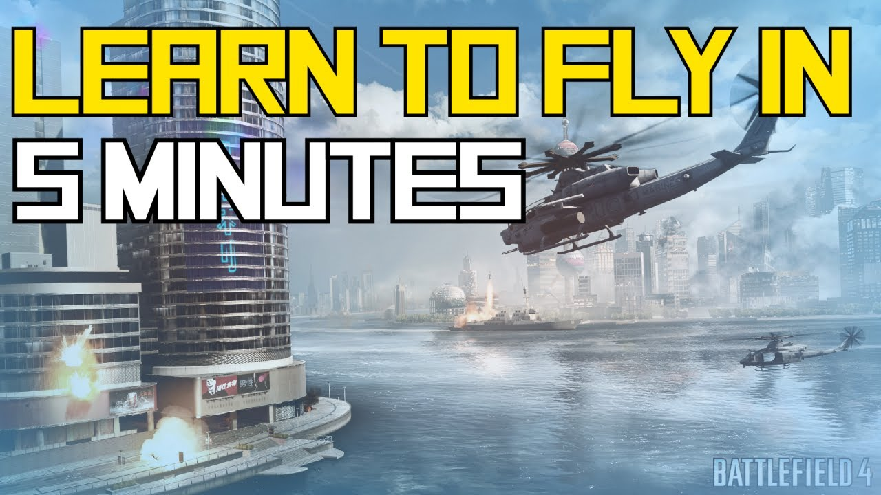 How to fly a helicopter in 5 min bf4 ps4 pc xbox one youtube how to fly a helicopter in 5 min bf4 ps4 pc xbox one sciox Image collections