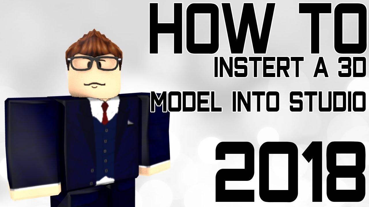 How To Import A 3d Model Into Roblox Studio Obj 3ds Etc