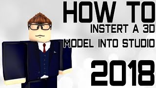 How to import a 3D Model into Roblox Studio. (.OBJ, .3DS, Etc.)