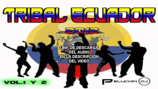 Tribal Ecuador mix vol 1y2 djpeluchin
