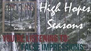 "High Hopes - ""False Impressions"""