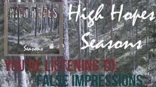 "High Hopes - ""False Impressions"""