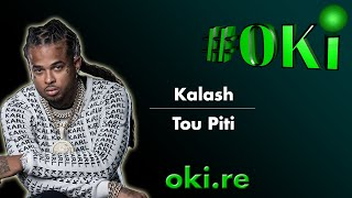 Kalash - Tou Piti ( LANG KA / FR | Pawol - Paroles - Lyrics ) OKi