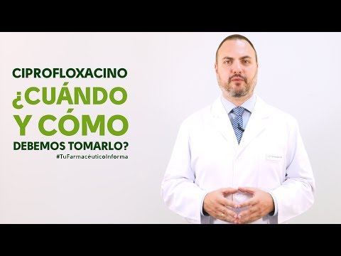 Ciprofloxacino, Cuándo Y Cómo Debemos Tomarlo -#TuFarmacéuticoInforma