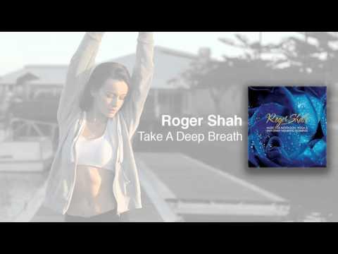 Roger Shah - Take A Deep Breath