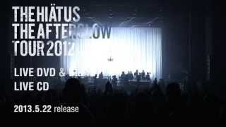 "the HIATUS ""The Afterglow Tour 2012"" Trailer"