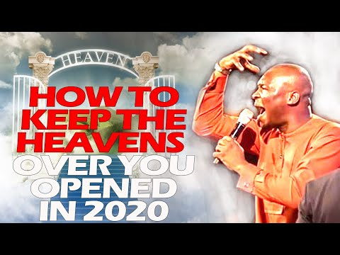 HOW TO CONTINUALLY KEEP YOUR HEAVENS OPENED IN 2020 APOSTLE JOSHUA SELMAN NIMMAK