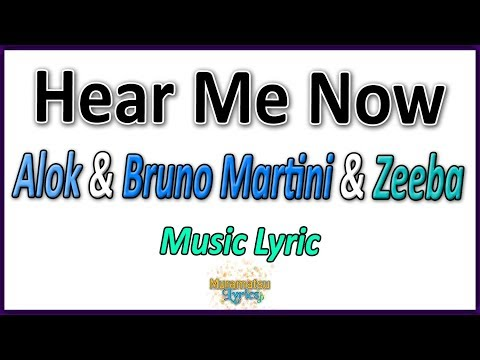 Alok & Bruno Martini & Zeeba - Hear Me Now - Letra