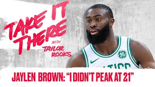 Jaylen Brown: I Didn't Peak at 21 | Take It There with Taylor Rooks