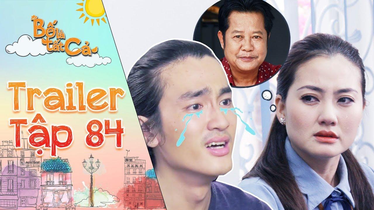 Bố là tất cả|trailer tập 84: Minh Nghĩa