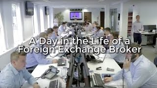Day in the life of a currency broker