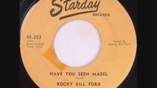 Rocky Bill Ford, Have You Seen Mabel