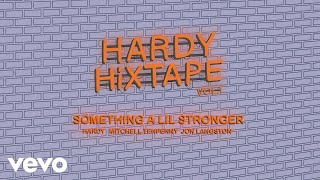 Hardy Something A 39 Lil Stronger.mp3