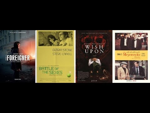 AJ's Movie Reviews: The Foreigner, Battle of the Sexes, Wish Upon & Meyerowitz Stories(10-14-17)