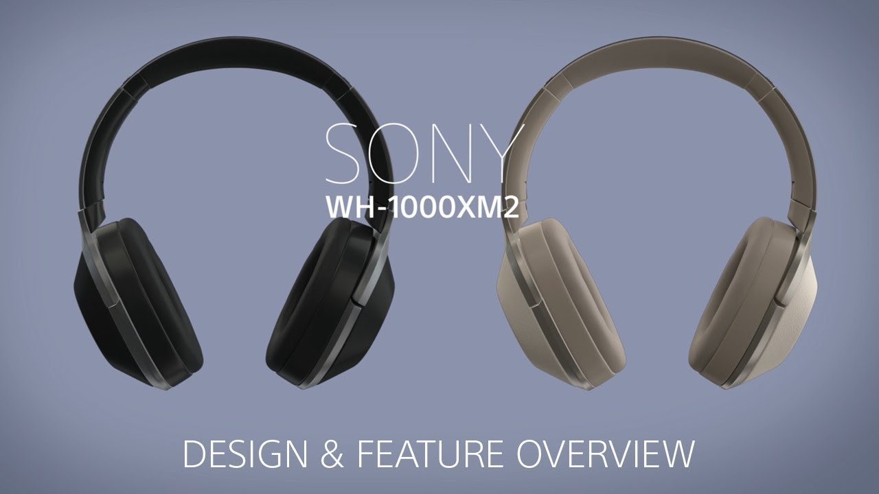 3fcecef2d72 Sony WH-1000XM2 // Design & Feature Overview - Noise Cancelling Headphones