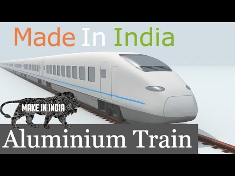 Made In India Aluminium Railway Coaches | Make In India | High Speed Rail