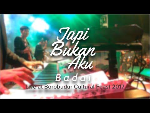 Tapi Bukan Aku - Badai (Live at Borobudur Cultural Feast 2017