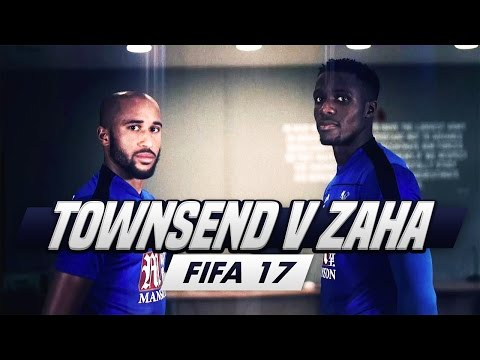 Townsend v Zaha | FIFA 17