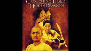 Crouching Tiger, Hidden Dragon OST #1 - Crouching Tiger, Hidden Dragon