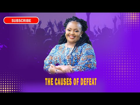Rev Ruth Wamuyu - The Causes Of Defeat (FULL SERMON)