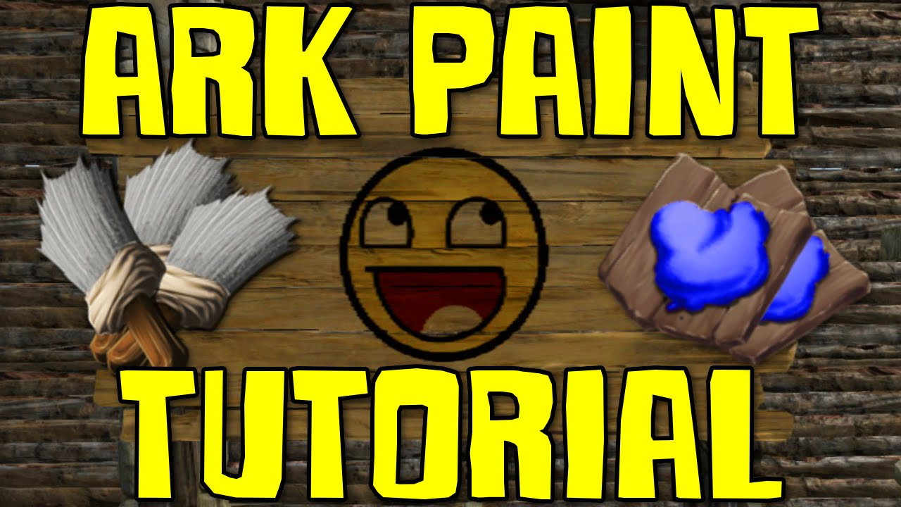 ark survival evolved ark painter tutorial youtube