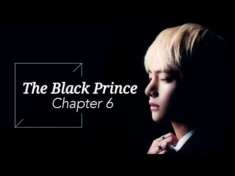 [BTS Taehyung FF] - 'The Black Prince' | part 6